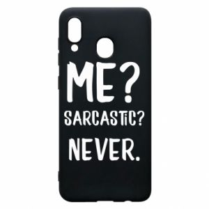 Phone case for Samsung A30 Me? Sarcastic? Never.
