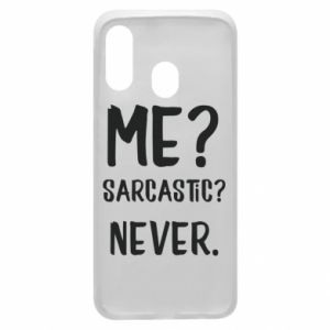 Phone case for Samsung A40 Me? Sarcastic? Never.