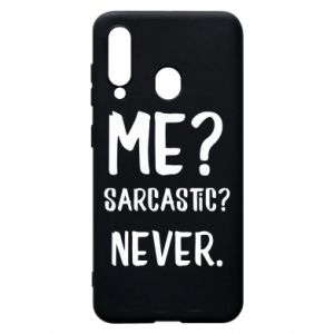 Phone case for Samsung A60 Me? Sarcastic? Never.