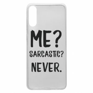 Phone case for Samsung A70 Me? Sarcastic? Never.