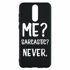 Phone case for Huawei Mate 10 Lite Me? Sarcastic? Never.