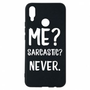 Phone case for Huawei P Smart Plus Me? Sarcastic? Never.