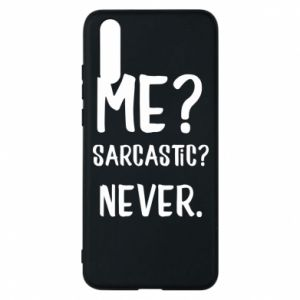 Phone case for Huawei P20 Me? Sarcastic? Never.