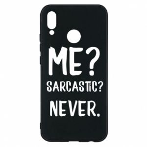 Phone case for Huawei P20 Lite Me? Sarcastic? Never.