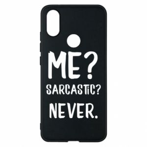 Phone case for Xiaomi Mi A2 Me? Sarcastic? Never.
