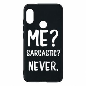 Phone case for Mi A2 Lite Me? Sarcastic? Never.