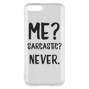 Phone case for Xiaomi Mi6 Me? Sarcastic? Never.