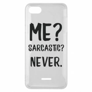 Phone case for Xiaomi Redmi 6A Me? Sarcastic? Never.