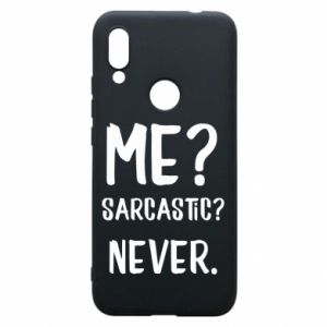 Phone case for Xiaomi Redmi 7 Me? Sarcastic? Never.
