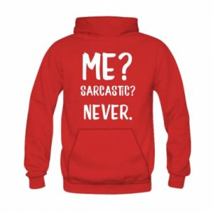 Kid's hoodie Me? Sarcastic? Never.