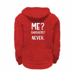 Kid's zipped hoodie % print% Me? Sarcastic? Never.