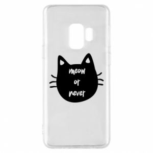 Samsung S9 Case Meow or never