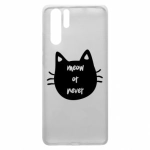 Huawei P30 Pro Case Meow or never