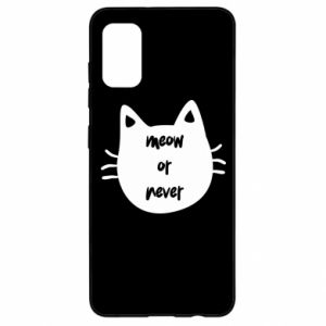 Samsung A41 Case Meow or never