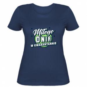 Damska koszulka Miłego dnia w kwarantannie