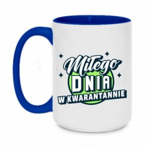 Two-toned mug 450ml Have a nice day in quarantine