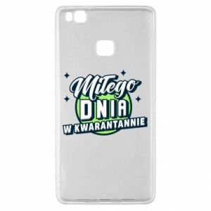 Huawei P9 Lite Case Have a nice day in quarantine