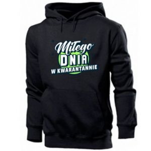 Men's hoodie Have a nice day in quarantine