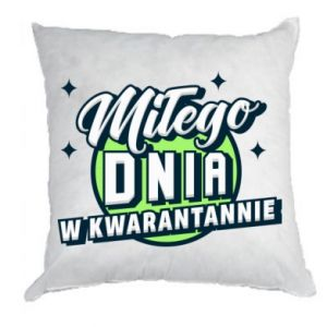 Pillow Have a nice day in quarantine