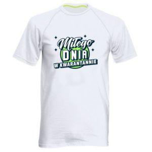 Męska koszulka sportowa Miłego dnia w kwarantannie