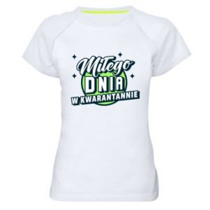 Women's sports t-shirt Have a nice day in quarantine