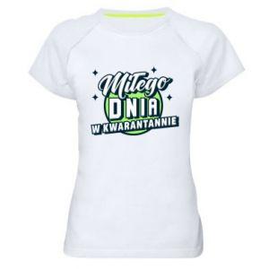 Damska koszulka sportowa Miłego dnia w kwarantannie