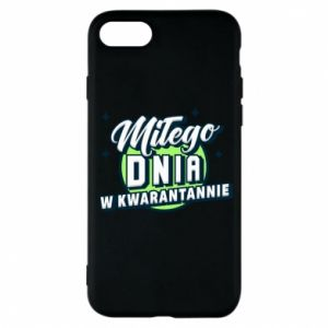 iPhone 7 Case Have a nice day in quarantine