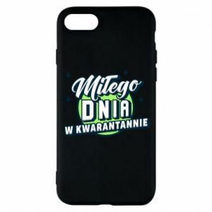 iPhone 8 Case Have a nice day in quarantine