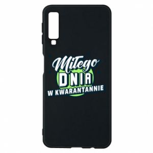 Samsung A7 2018 Case Have a nice day in quarantine