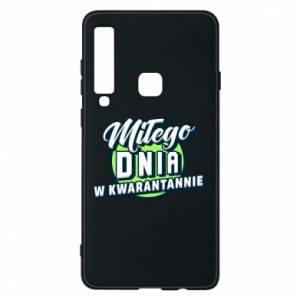 Samsung A9 2018 Case Have a nice day in quarantine