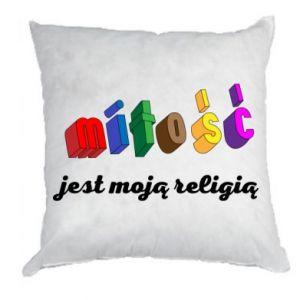 Poduszka Miłość jest moją religią