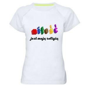 Damska koszulka sportowa Miłość jest moją religią