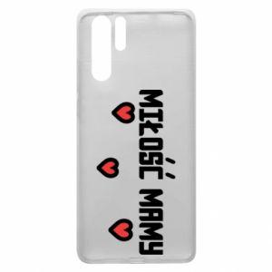 Etui na Huawei P30 Pro Miłość mamy