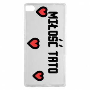 Etui na Huawei P8 Miłość taty