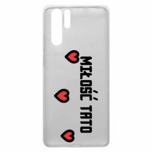 Etui na Huawei P30 Pro Miłość taty