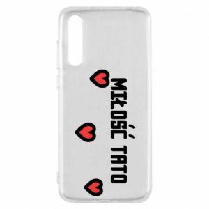 Etui na Huawei P20 Pro Miłość taty