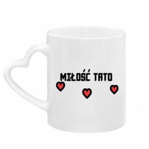 Mug with heart shaped handle Dad's love
