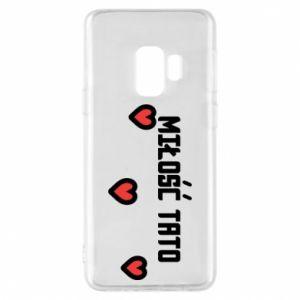 Etui na Samsung S9 Miłość taty