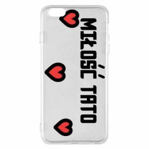 Etui na iPhone 6 Plus/6S Plus Miłość taty