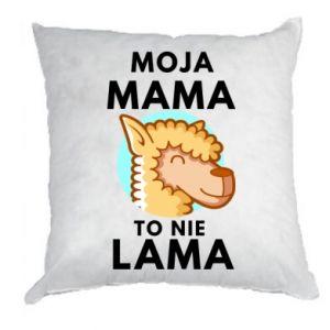 Poduszka Moja mama to nie lama