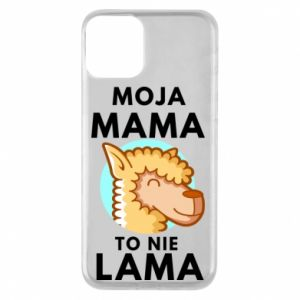 iPhone 11 Case My mother is not a Lama