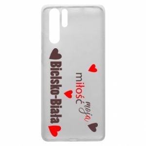 Huawei P30 Pro Case My love is Bielsko-Biala