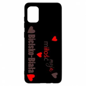 Samsung A31 Case My love is Bielsko-Biala