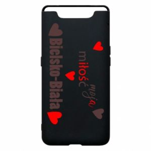 Samsung A80 Case My love is Bielsko-Biala