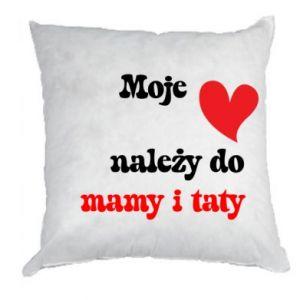 Poduszka Moje serce należy do mamy i taty