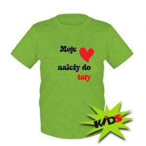 Dziecięcy T-shirt Moje serce należy do taty