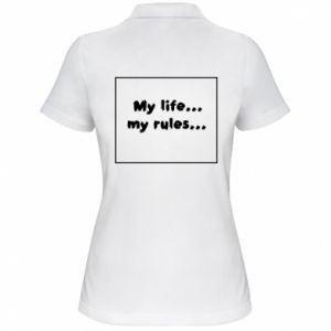 Women's Polo shirt My life... my rules...