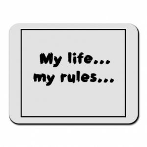 Mouse pad My life... my rules...