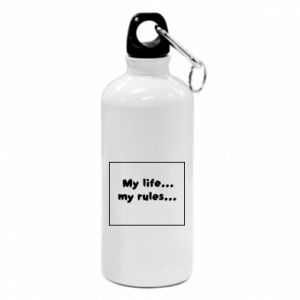 Water bottle My life... my rules...