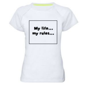 Women's sports t-shirt My life... my rules...